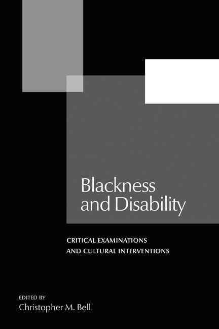 Blackness and Disability By Bell, Christopher M. (EDT)